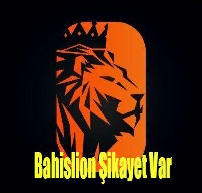 Bahislion Şikayet Var